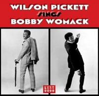 Wilson Pickett sings Bobby Womack |
