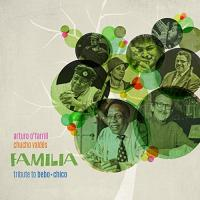 Familia : tribute to Bebo & Chico | O'farrill, Arturo. Musicien
