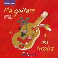 Ma guitare a des tiroirs | René, Jean. Compositeur