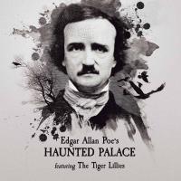 Edgar Allen Poe's haunted palace / The Tiger Lillies, ens. voc. & instr. | Tiger Lillies (The). Interprète