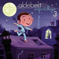 Enfantillages 3 / Aldebert | Aldebert (1973-....). Chanteur
