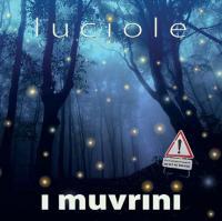 Luciole / Muvrini (I), ens. voc. | Muvrini (I). Chanteur. Ens. voc.
