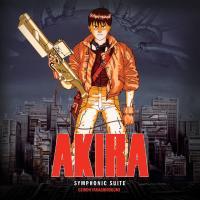 Akira, symphonic suite : bande originale du film de Katsuhiro Otomo