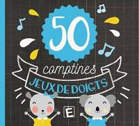 50 [cinquante] comptines jeux de doigts