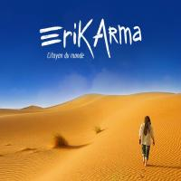 Citoyen du monde | Erik Arma