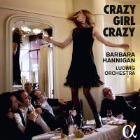 Crazy girl crazy Luciano Berio, Alban Berg, George Gershwin, compositeurs Barbara Hannigan, soprano et direction Ludwig Orchestra