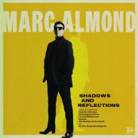 Shadows and reflections | Almond, Marc (1957-....). Chanteur