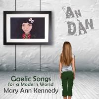 An dan : Gaelic Songs for a Modern World |