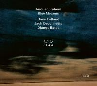 Blue maqams Anouar Brahem, oud Django Bates, piano Jack DeJohnette, batterie Dave Holland, contrebasse