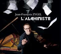 Alchimiste (L') | Zygel, Jean-François (1960-....). Musicien