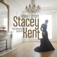 I know I dream | Kent, Stacey. Chanteur