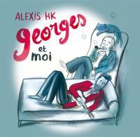 Georges & moi |  Alexis HK (1974-....). Chanteur. Guitare