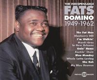 The indispensable Fats Domino : 1949-1962 : The fat man, Blueberry Hill, I'm walkin'... |