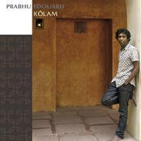 Kôlam / Prabhu Edouard, comp., tabla & perc., voix | Edouard, Prabhu. Interprète. Producteur