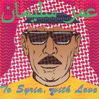 TO SYRIA, WITH LOVE | Souleyman, Omar (1966-....)