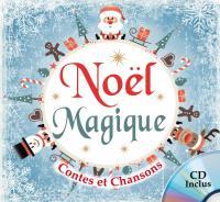 Noëls magiques : contes et chansons / Rémi Guichard   Guichard, Rémi. Metteur en scène ou réalisateur