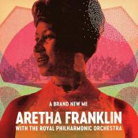 A brand new me (& The Royal Philharmonic Orchestra) (A) | Franklin, Aretha (1942-2018). Chanteur