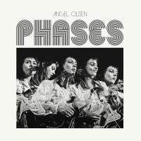 Phases : a collection of rare demos, b-sides & covers recorded 2012-2017 / Angel Olsen, comp., chant, guit. | Olsen, Angel. Interprète