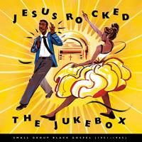Jesus rocked the jukebox Small group black gospel 1951-1965