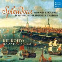 Splendour, organ music & vocal works : by Buxtehude, Hassler, Praetorius & Scheidemann