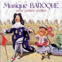 Musique baroque pour petites oreilles | Bach, Johann Sebastian (1685-1750). Compositeur. Comp.
