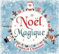 Noël magique contes et chansons