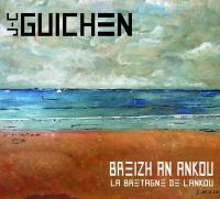Breizh an ankou : la Bretagne de l'ankou | Guichen, Jean-Charles. Compositeur