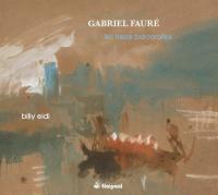 Treize barcarolles (Les) | Fauré, Gabriel (1845-1924). Compositeur