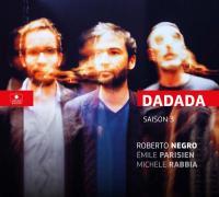 Dadada saison 3 | Negro, Roberto. Compositeur