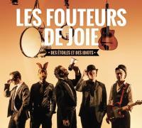 Étoiles et des idiots (Des) / Les Fouteurs de Joie |