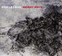 Mossy ways | Le Lann, Eric. Compositeur