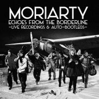 Echoes from the borderline : live recordings & auto-bootlegs / Moriarty | Moriarty. Musicien