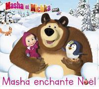 Masha Et Michka : Masha enchante Noël