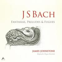 Fantasias, preludes & fugues = Fantaisies, préludes et fugues / Johann Sebastian Bach |