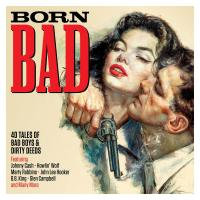 Born bad : 40 tales of bad boys & dirty deeds |