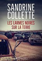 Les larmes noires sur la terre / Sandrine Collette | Collette, Sandrine (1970-....). Auteur