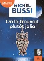 On la trouvait plutôt jolie / Michel Bussi | Bussi, Michel (1965-....). Textes