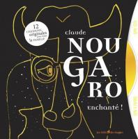 Claude Nougaro enchanté ! : 12 chansons pour toute la famille / Claude Nougaro, comp., chant | Nougaro, Claude (1929-2004). Interprète. Compositeur
