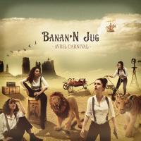 Avril carnival / Banan'N Jug | Banan'N Jug