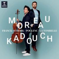 Moreau Kadouch : Franck, Strohl, Poulenc, La Tombelle / Edgar Moreau, violoncelle, David Kadouch, piano | Moreau, Edgar (1994-....). Musicien. Vlc.