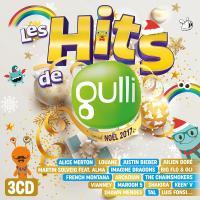 Hits de Gulli spécial noël 2017 (Les) | Merton, Alice (1993-....)