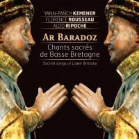 Ar baradoz : chants sacrés de Basse Bretagne | Kemener, Yann-Fañch. Chanteur