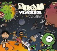 OBJECTIF REVE ! | Mini Vengeurs (Les)