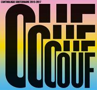 Ouf : l'anthologie souterraine 2015-2017 | Compilation