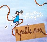 A petits pas / M'zelle Magali, chant | M'zelle Magali. Interprète