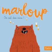 On est des ours    Marloup