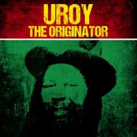The Originator |  U Roy. Chanteur