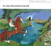 Au pays des porteurs de kilt | Macleod, Fiona. Narrateur