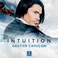 Intuition / Gautier Capuçon, vlc. | Capuçon, Gautier - violoncelliste. Interprète
