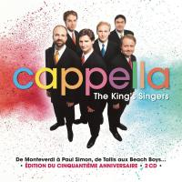 Cappella : de Monteverdi à Paul Simon, de Tallis aux Beach Boys... | King's Singers (The). Chanteur